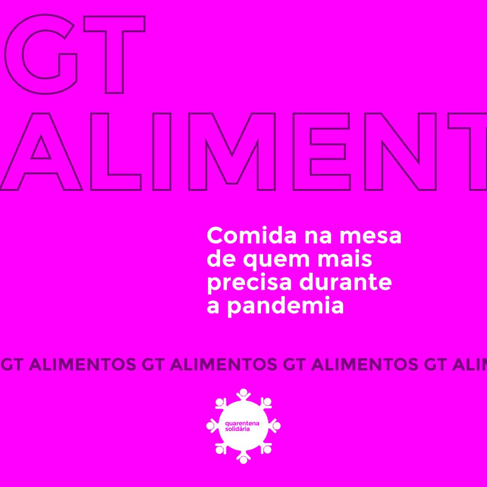 Conheça o GT de Alimentos da Quarentena Solidária