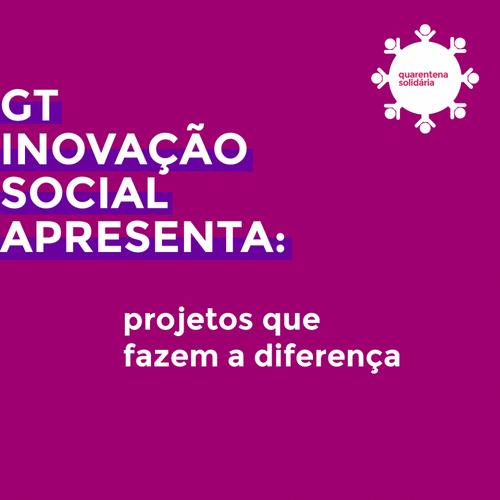 Conheça iniciativas que participam do GT Inovação Social da Quarentena Solidária